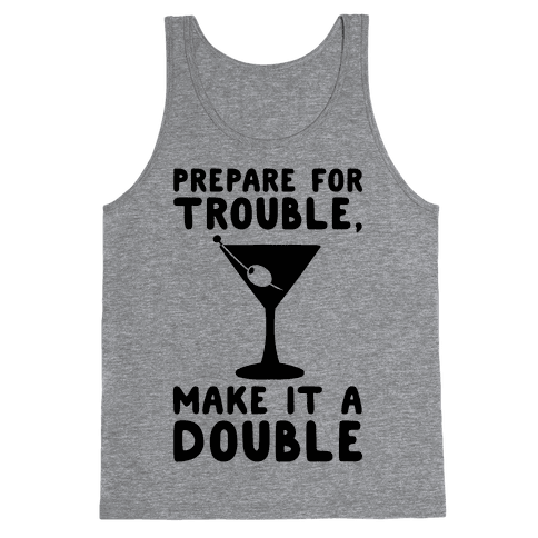Prepare For Trouble Make It A Double Tank Top