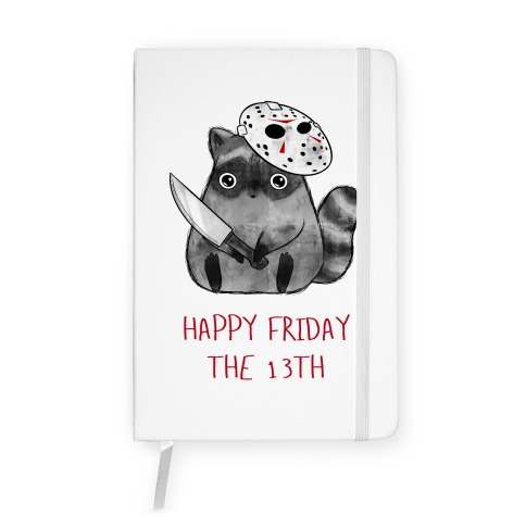Happy Friday The 13th Notebook