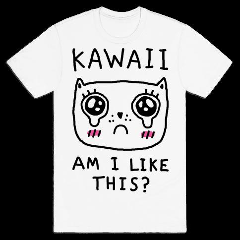 Kawaii Am I Like This Mens T-Shirt