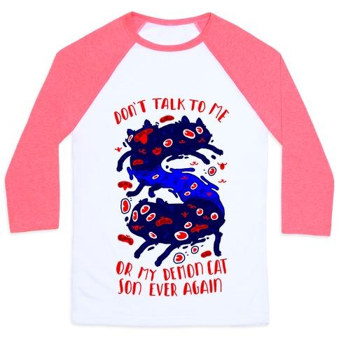 Don't Talk to My Demon Cat Son Baseball Tee
