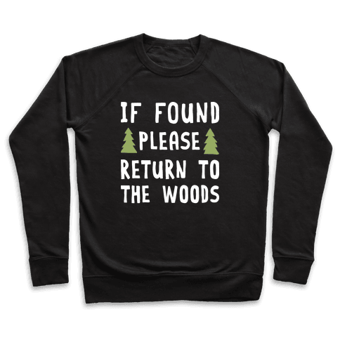 If Found Please Return To The Woods Pullover