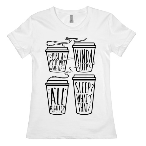 Coffee Sizes For The Restless Womens T-Shirt