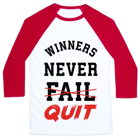 Winners Never Quit Baseball Tee