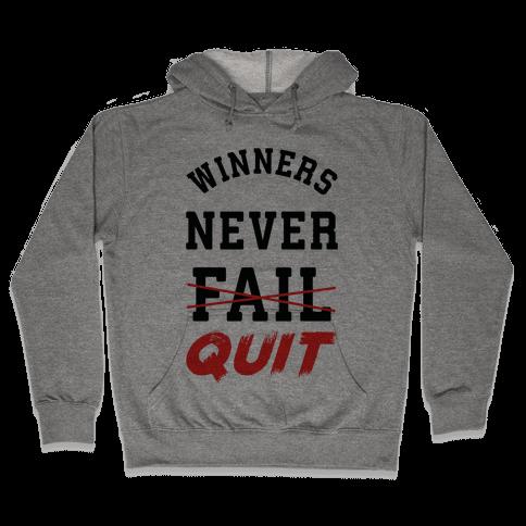 Winners Never Quit Hooded Sweatshirt