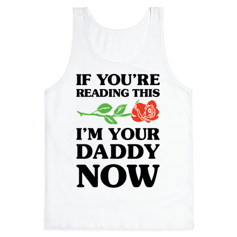 I'm Your Daddy Now Tank Top