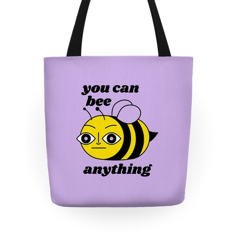 You Can BEE Anything Tote