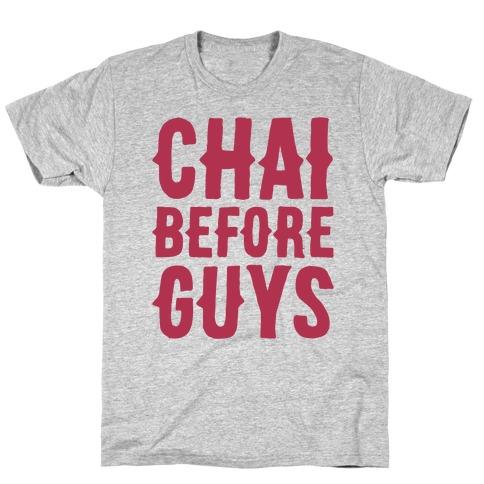 Chai Before Guys T-Shirt