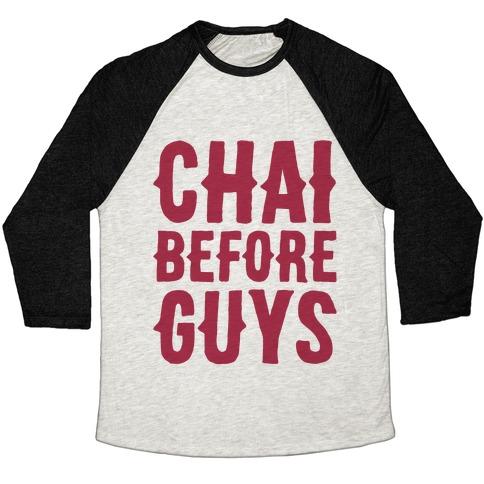 Chai Before Guys Baseball Tee