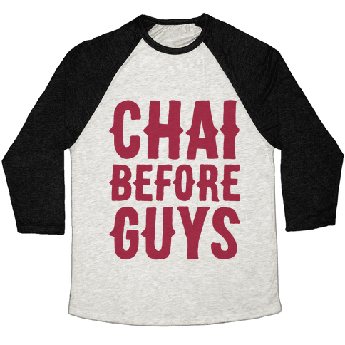 Chai Before Guys Baseball Tee