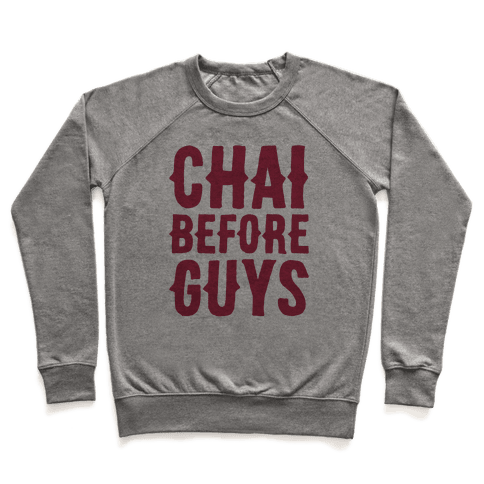 Chai Before Guys Pullover