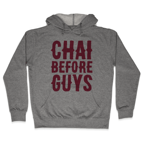 Chai Before Guys Hooded Sweatshirt