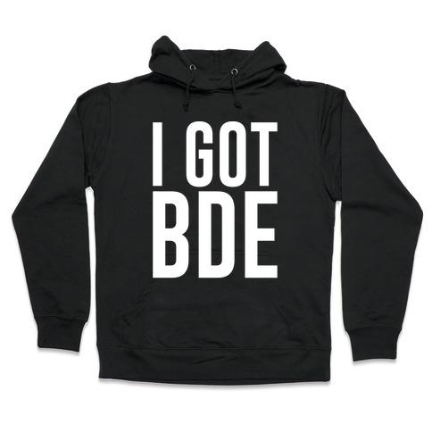 I Got BDE White Print Hooded Sweatshirt