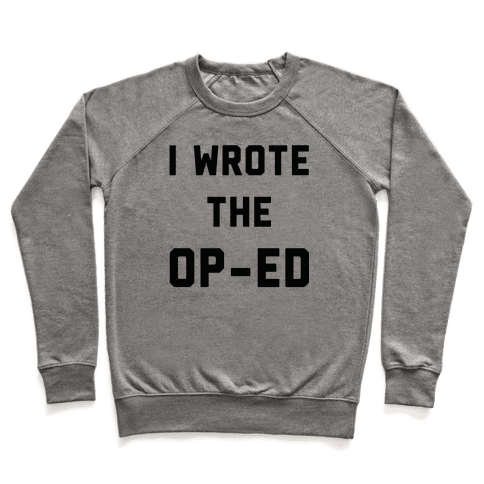 I Wrote the Op-Ed Pullover