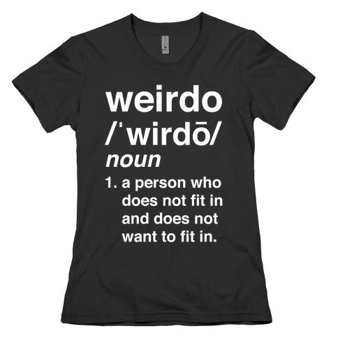 Weirdo Definition Womens T-Shirt