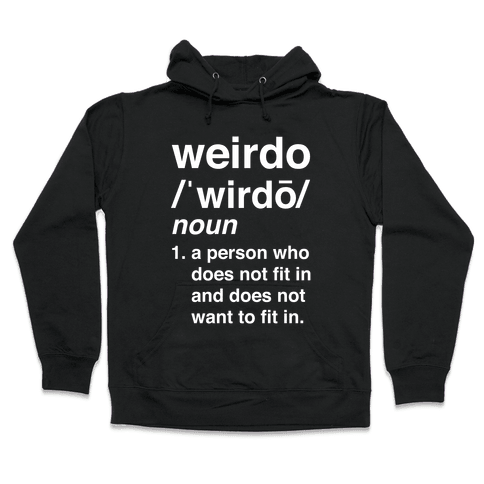 Weirdo Definition Hooded Sweatshirt