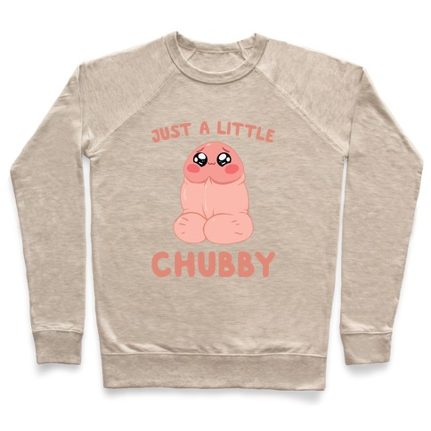 Just A Little Chubby Pullover