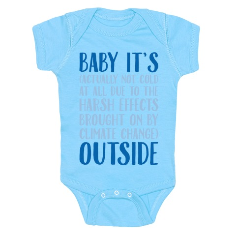 Baby It's Climate Change Outside White Print Baby Onesy