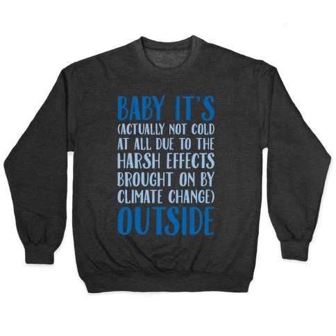 Baby It's Climate Change Outside White Print Pullover