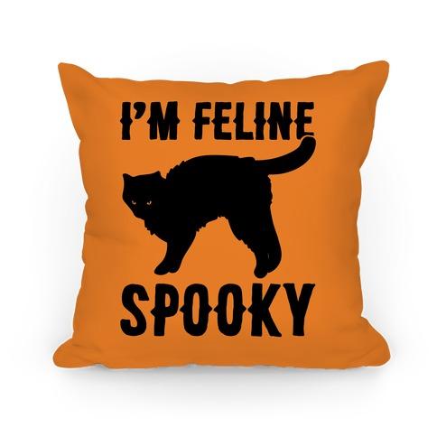 I'm Feline Spooky Pillow