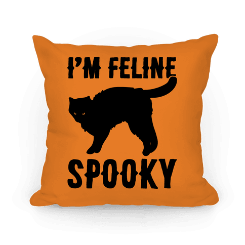 I'm Feline Spooky Pillow