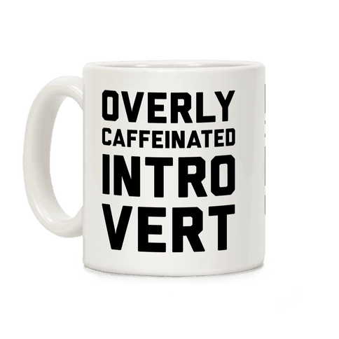 Overly Caffeinated Introvert Coffee Mug