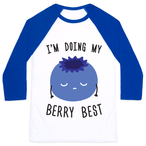 I'm Doing My Berry Best Baseball Tee