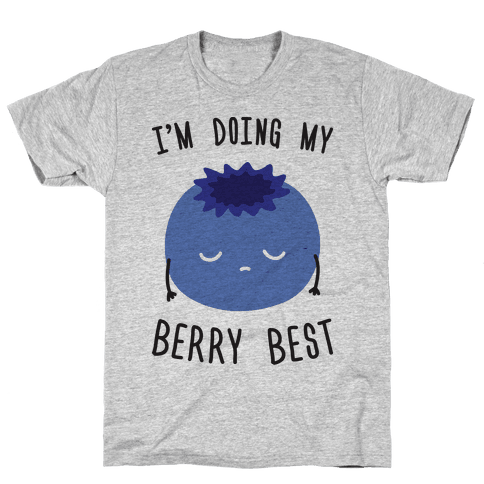 I'm Doing My Berry Best Mens T-Shirt