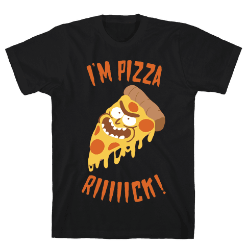 I'M PIZZA RICK! Mens T-Shirt