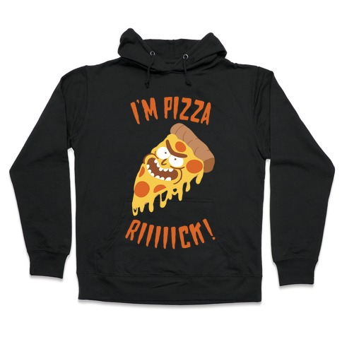 I'M PIZZA RICK! Hooded Sweatshirt