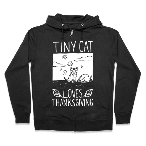 Tiny Cat Loves Thanksgiving Zip Hoodie