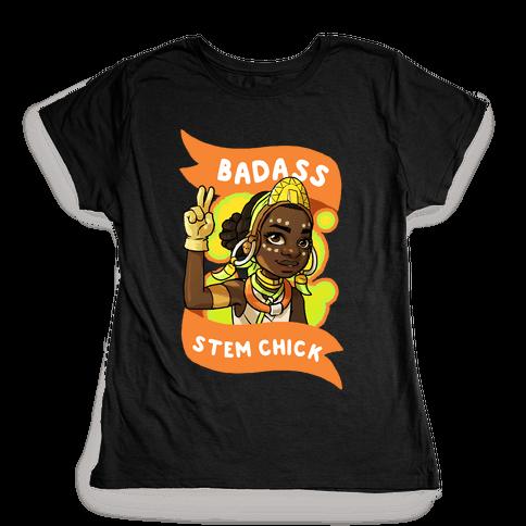 Badass STEM Chick Womens T-Shirt