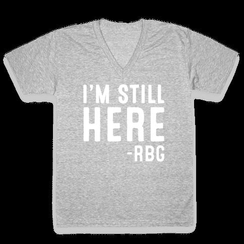 I'm Still Here RBG Quote White Print V-Neck Tee Shirt