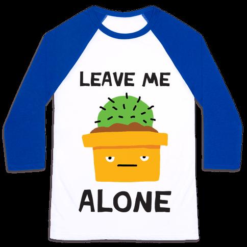 Leave Me Alone Cactus Baseball Tee