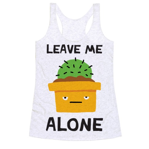 Leave Me Alone Cactus Racerback Tank Top