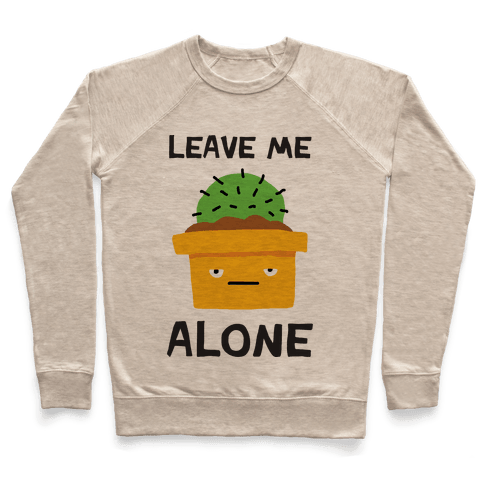 Leave Me Alone Cactus Pullover