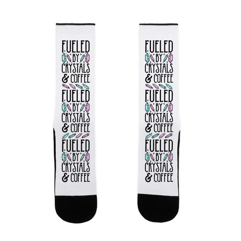 Fueled By Crystals & Coffee Sock