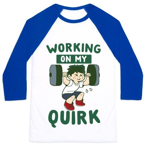 Working On My Quirk - Deku Baseball Tee