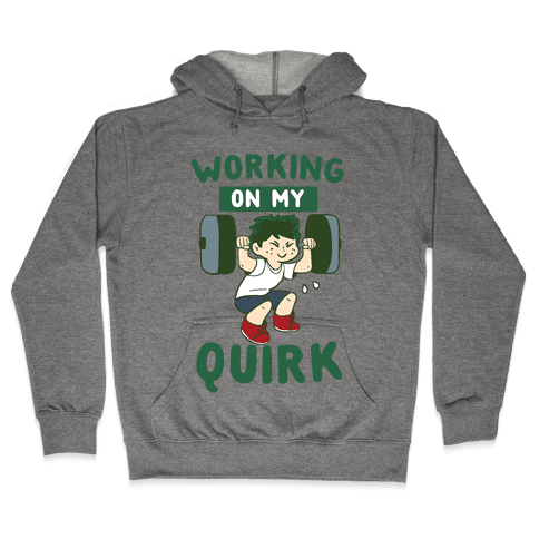 Working On My Quirk - Deku Hooded Sweatshirt