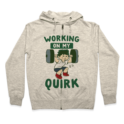 Working On My Quirk - Deku Zip Hoodie