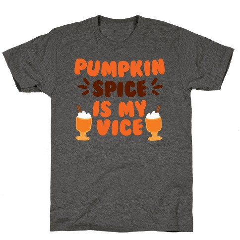 Pumpkin Spice is my Vice T-Shirt