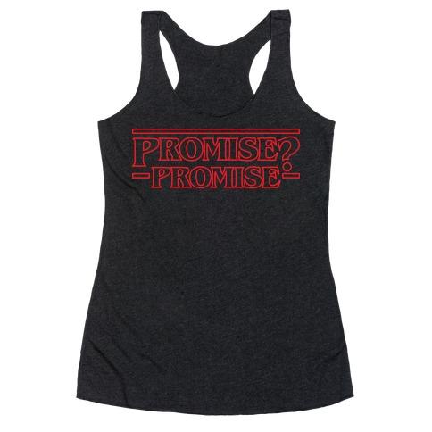 Promise? Promise (Stranger Things) Racerback Tank Top