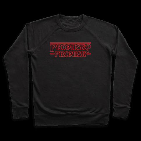 Promise? Promise (Stranger Things) Pullover