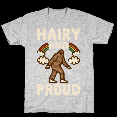Hairy And Proud Bigfoot Parody White Print T-Shirt