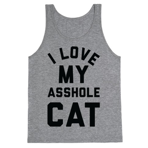 I Love My Asshole Cat Tank Top