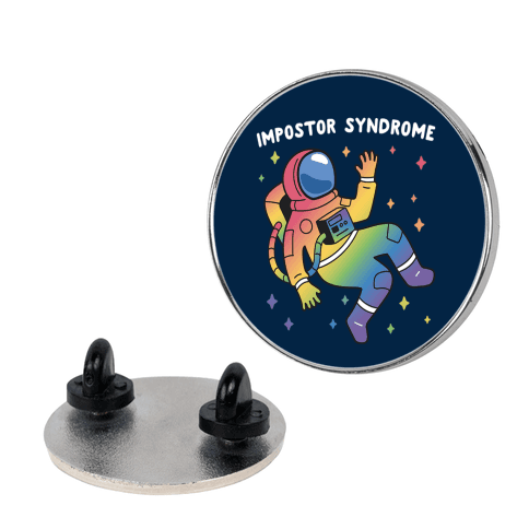 Impostor Syndrome Astronaut Pin