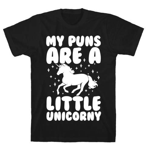 My Puns Are A Little Unicorny Mens T-Shirt