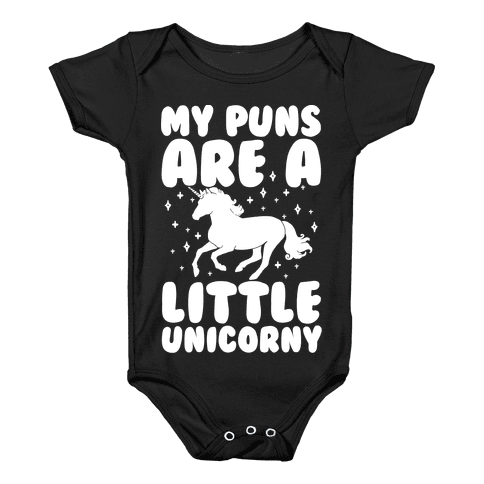 My Puns Are A Little Unicorny Baby Onesy