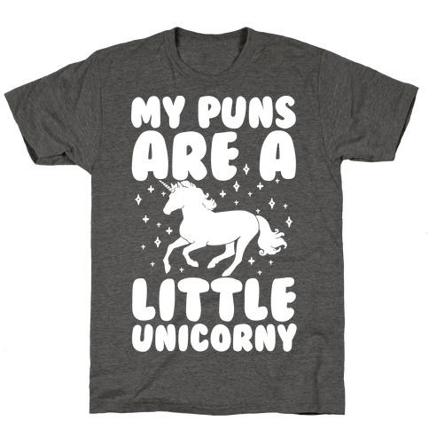 My Puns Are A Little Unicorny T-Shirt