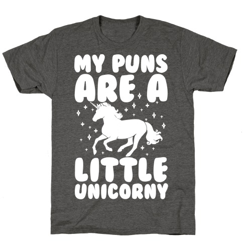 My Puns Are A Little Unicorny T-Shirt