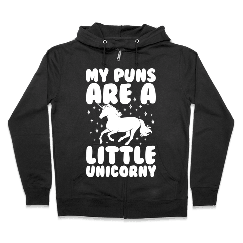 My Puns Are A Little Unicorny Zip Hoodie
